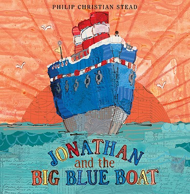Jonathan and the Big Blue Boat By Stead, Philip Christian